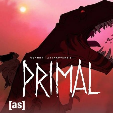 GENNDY TARTAKOVSKY'S PRIMAL- Come For Visuals, Stay For Emotion 9