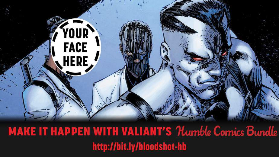SEE YOUR FACE in an Upcoming BLOODSHOT Comic Book! 1