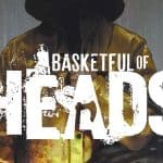 Joe Hill's Basketful of Heads – Graphic Novel Review