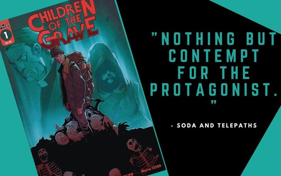 Children of the Grave #1 Comic Book Nothing but Contempt for the Protagonist