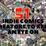 51 Indie Comics Creators You Need to Keep An Eye On