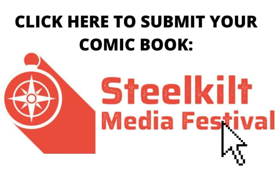 Steelkilt Media Festival Click Here to submit your Comic Book